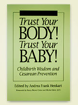 Trust Your Body! Trust Your Baby!